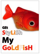 Get stylish my Goldfish!